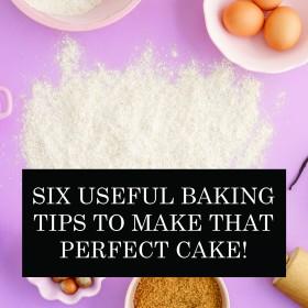 بہترین کیک بنانے کے لیے بیکنگ کے چھ مفید نکات