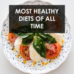 Most Healthy Diets Of All Time