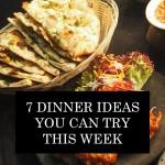 رات کے کھانے کے7 آئیڈیاز جنہیں آپ اس ہفتے آزما سکتے ہیں۔