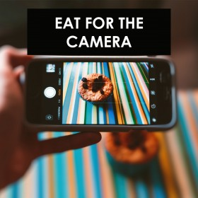 Eat For The Camera