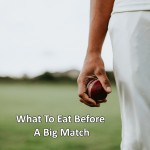 What To Eat Before A Big Match