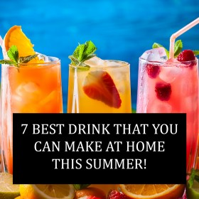 7 Best Drinks That You Can Make At Home In Summer!