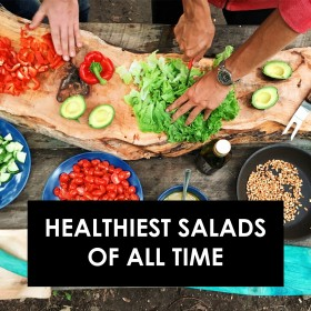 Healthiest Salads of All Time!