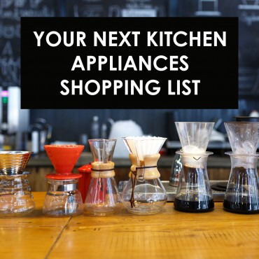 Your Next Kitchen Appliances Shopping List