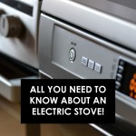 All You Need To Know About An Electric Stove!
