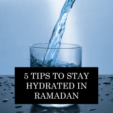 5 Tips To Stay Hydrated In Ramadan