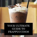 Your Ultimate Guide To Frappuccinos