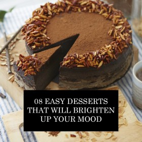 08 Easy Desserts That Will Brighten Up Your Mood