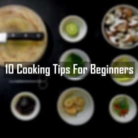 کھانا پکانے کے 10 گر، نئے سیکھنے والوں کے لئے۔
