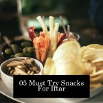 05 Must Try Snacks For Iftar