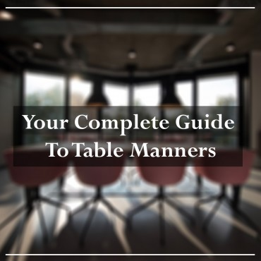 Your Complete Guide To Table Manners