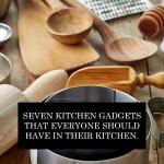 باورچی خانے کے سات کار آمد گیجٹ جو ہر کسی کو اپنے باورچی خانے میں رکھنے چاہئیں۔۔