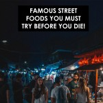 Famous Street Foods You Must Try Before You Die (Part 2)