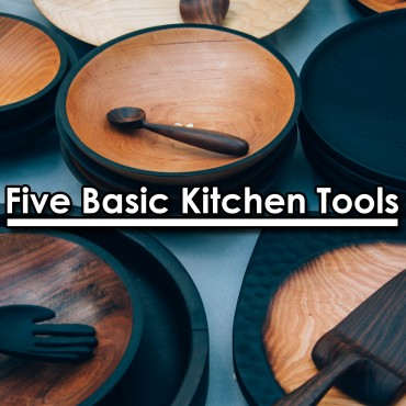 Five Basic Kitchen Tools
