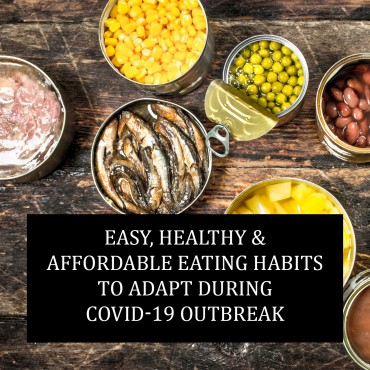 Easy, Healthy & Affordable Eating Habits To Adapt During Covid-19 Outbreak