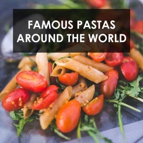 Famous Pastas Around The World