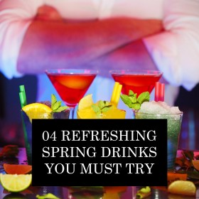 04 Refreshing Spring Drinks You Must Try: