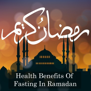 Health Benefits Of Fasting In Ramadan