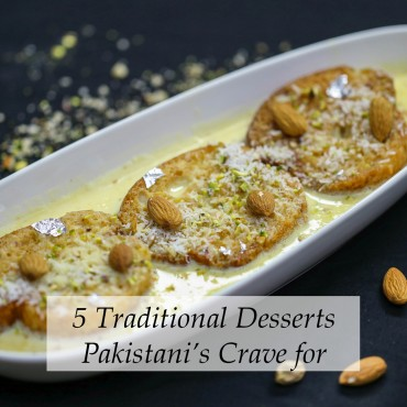 Traditional Desserts Pakistanis Crave For
