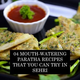04 Mouth-Watering Paratha Recipes That You Can Try In Sehri