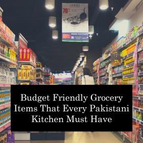 بجٹ دوست گروسری جو ہر پاکستانی باورچی خانے کے لیے ضروری ہے۔