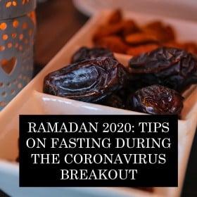 Ramadan 2020: Tips on Fasting During The Coronavirus Breakout