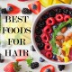 Best Food For Healthy Hair