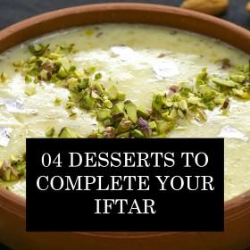 آپ کی افطاری کو بہترین بنانے والے چار زبردست ڈیزرٹس۔