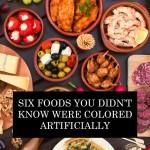 کھانے کی چھ چیزیں جن کے بارے میں آپ نہیں جانتے کہ وہ مصنوعی رنگ کی تھیں۔