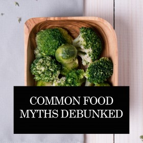 Common Food Myths Debunked