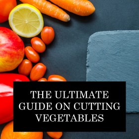 The Ultimate Guide On Food Cutting