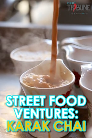 Street Food Ventures: Karak Chai