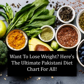 Want To Lose Weight? Here's The Ultimate Pakistani Diet Chart For All!