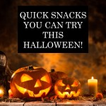 Quick Snacks You Can Try This Halloween!