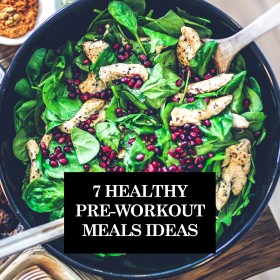 7 Healthy Pre-Workout Meal Ideas