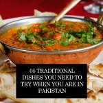 جب آپ پاکستان میں ہوں تو یہ پانچ روایتی ڈشز ضرور ٹرائی کریں