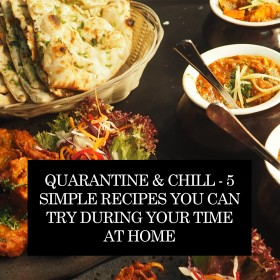 Quarantine & Chill - 5 Simple Recipes You Can Try During Your Time At Home