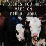 7 Dishes You Must Make On Eid ul Adha